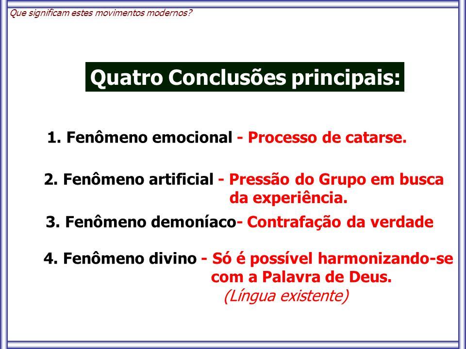 Quatro Conclusões principais: