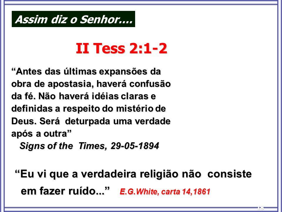 II Tess 2:1-2 Assim diz o Senhor....