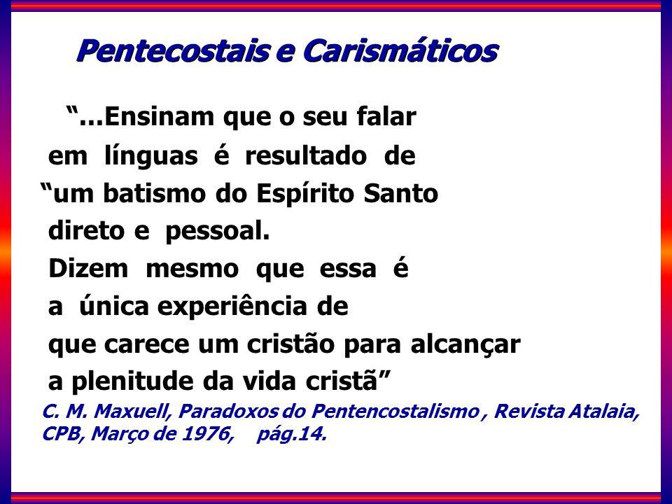 Pentecostais e Carismáticos