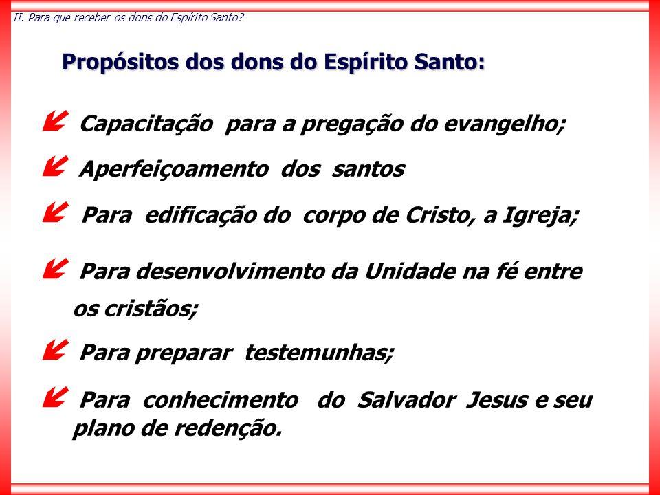  Capacitação para a pregação do evangelho;