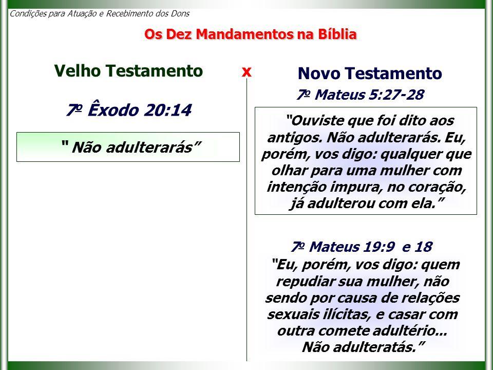 Velho Testamento x Novo Testamento 7o Êxodo 20:14