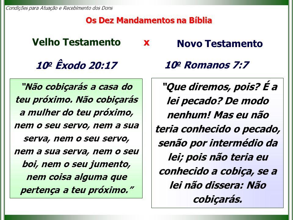 Velho Testamento x Novo Testamento 10o Êxodo 20:17 10o Romanos 7:7