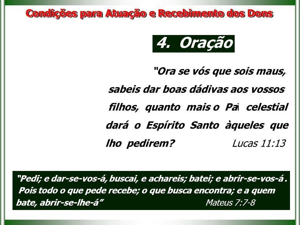 4. Oração Condições para Atuação e Recebimento dos Dons