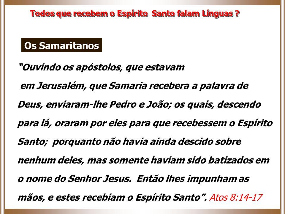Os Samaritanos Ouvindo os apóstolos, que estavam
