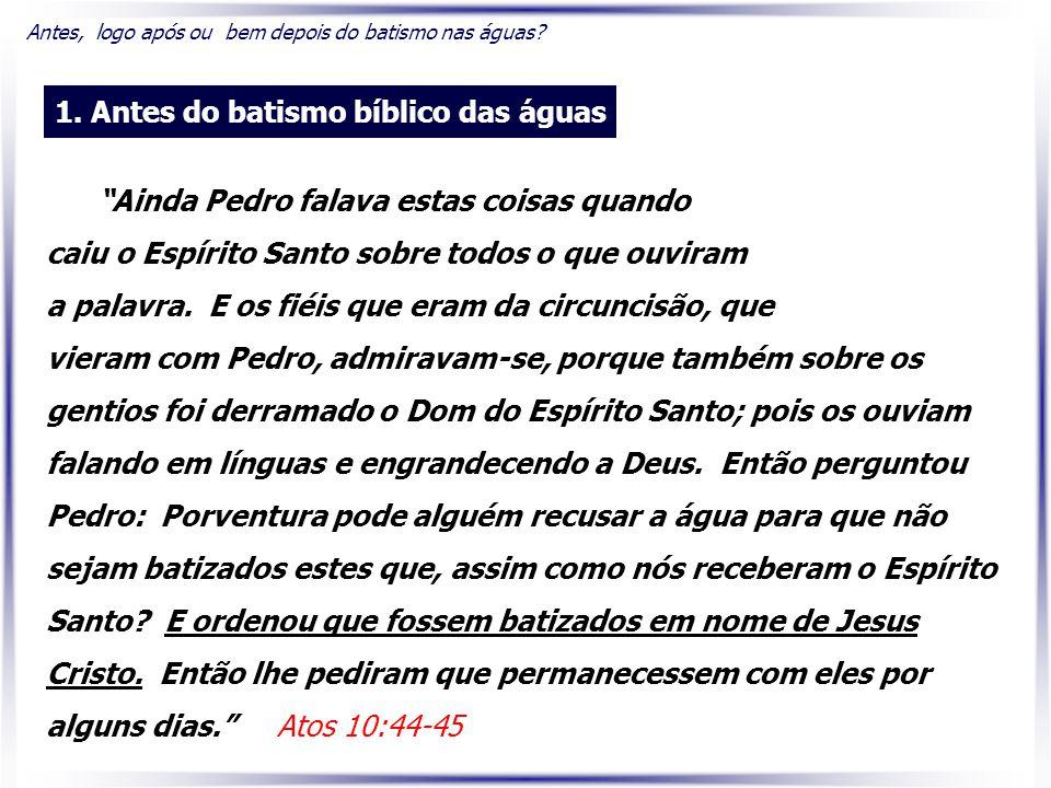 1. Antes do batismo bíblico das águas