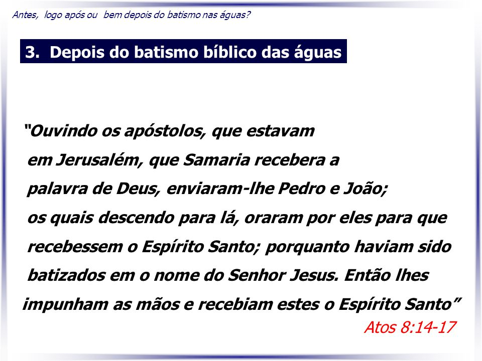 3. Depois do batismo bíblico das águas