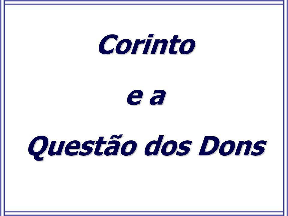 Corinto e a Questão dos Dons