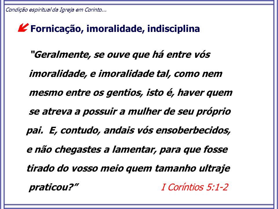  Fornicação, imoralidade, indisciplina