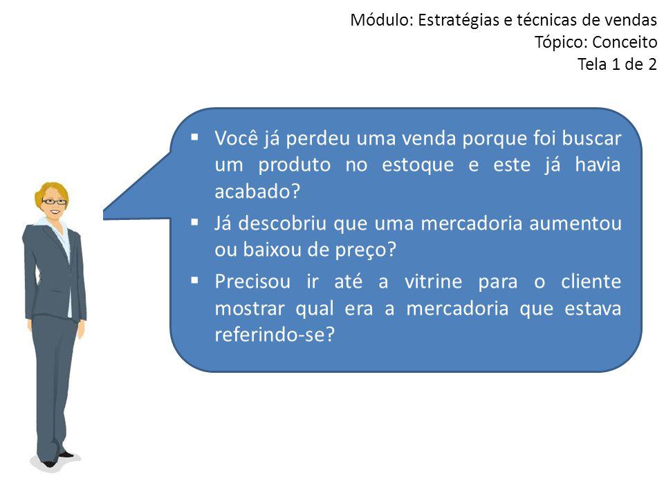 Módulo: Estratégias e técnicas de vendas Tópico: Conceito Tela 1 de 2