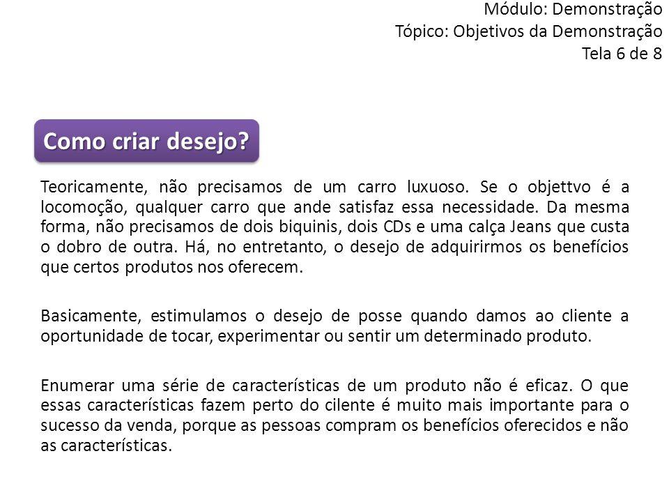 Módulo: Demonstração Tópico: Objetivos da Demonstração Tela 6 de 8