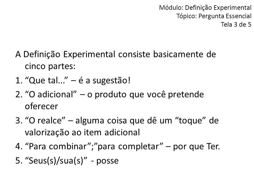 Módulo: Definição Experimental Tópico: Pergunta Essencial Tela 3 de 5