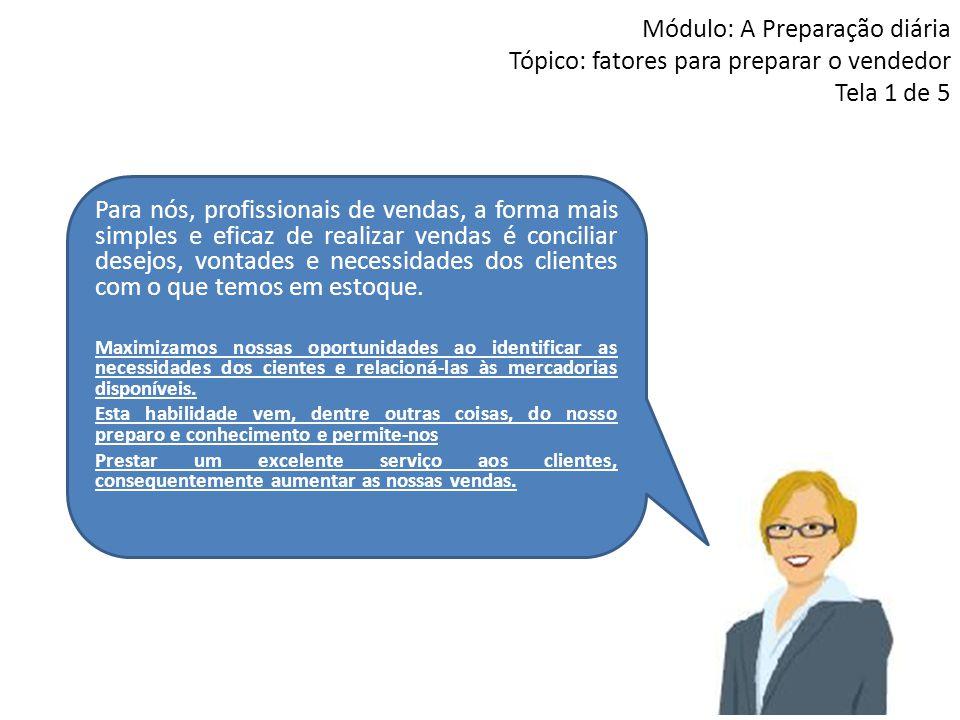 Módulo: A Preparação diária Tópico: fatores para preparar o vendedor Tela 1 de 5