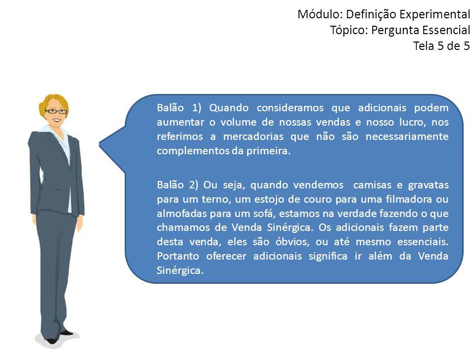 Módulo: Definição Experimental Tópico: Pergunta Essencial Tela 5 de 5