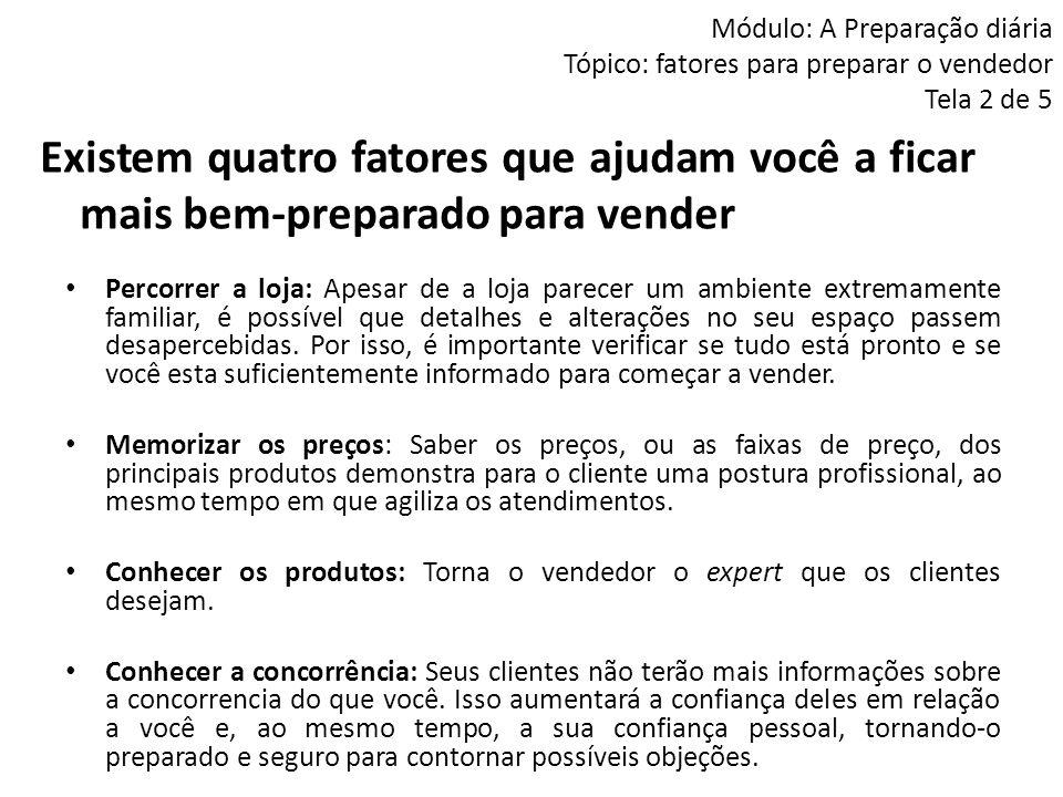 Módulo: A Preparação diária Tópico: fatores para preparar o vendedor Tela 2 de 5
