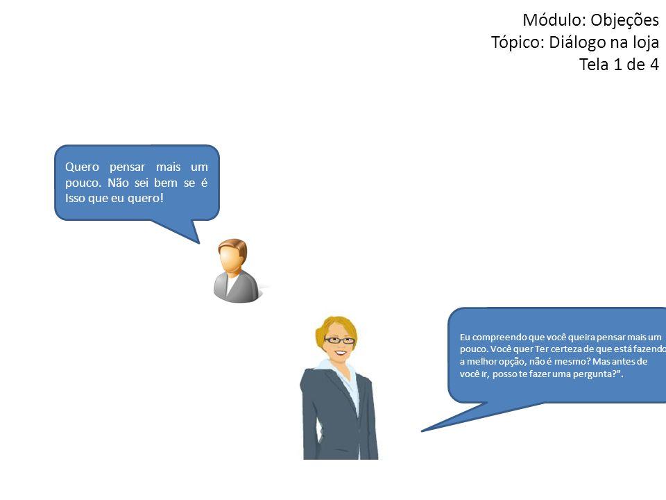 Módulo: Objeções Tópico: Diálogo na loja Tela 1 de 4