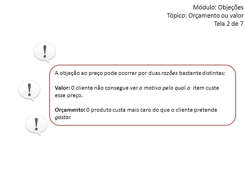 Módulo: Objeções Tópico: Orçamento ou valor Tela 2 de 7