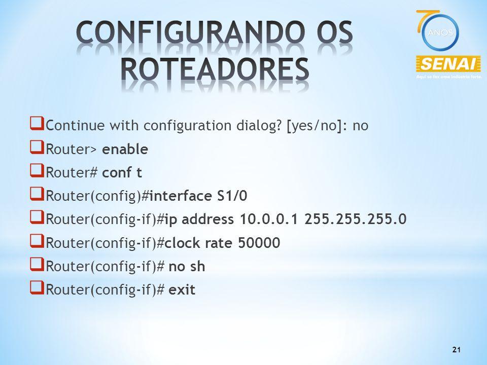 CONFIGURANDO OS ROTEADORES