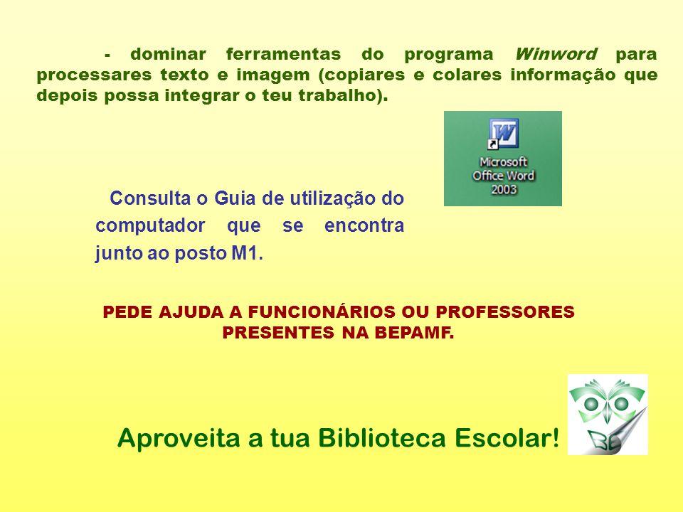 Aproveita a tua Biblioteca Escolar!