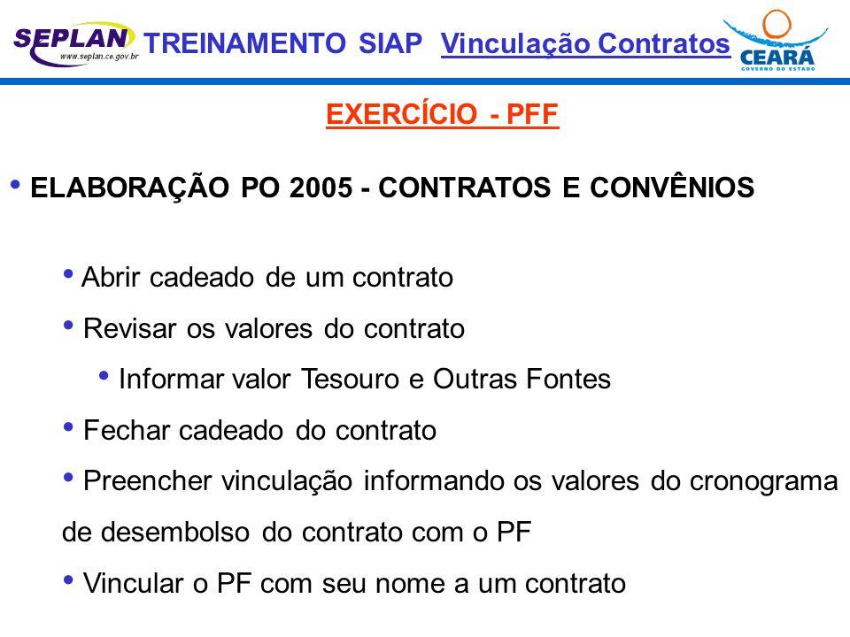 Vinculação Contratos EXERCÍCIO - PFF. ELABORAÇÃO PO 2005 - CONTRATOS E CONVÊNIOS. Abrir cadeado de um contrato.