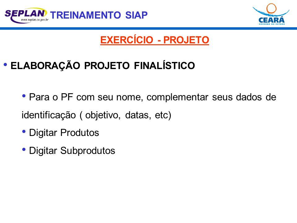 EXERCÍCIO - PROJETO ELABORAÇÃO PROJETO FINALÍSTICO. Para o PF com seu nome, complementar seus dados de identificação ( objetivo, datas, etc)