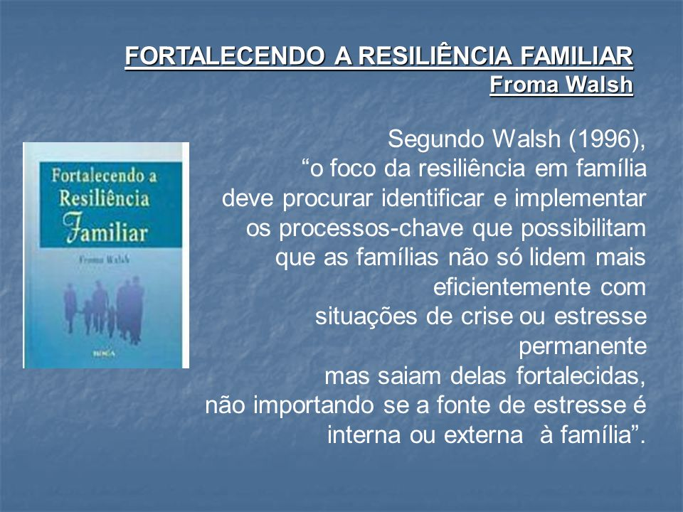 FORTALECENDO A RESILIÊNCIA FAMILIAR