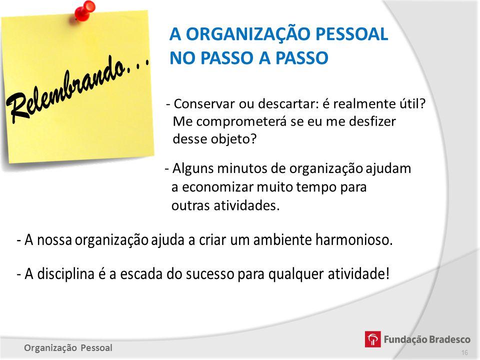 Relembrando... A ORGANIZAÇÃO PESSOAL NO PASSO A PASSO