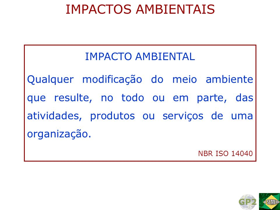IMPACTOS AMBIENTAIS IMPACTO AMBIENTAL