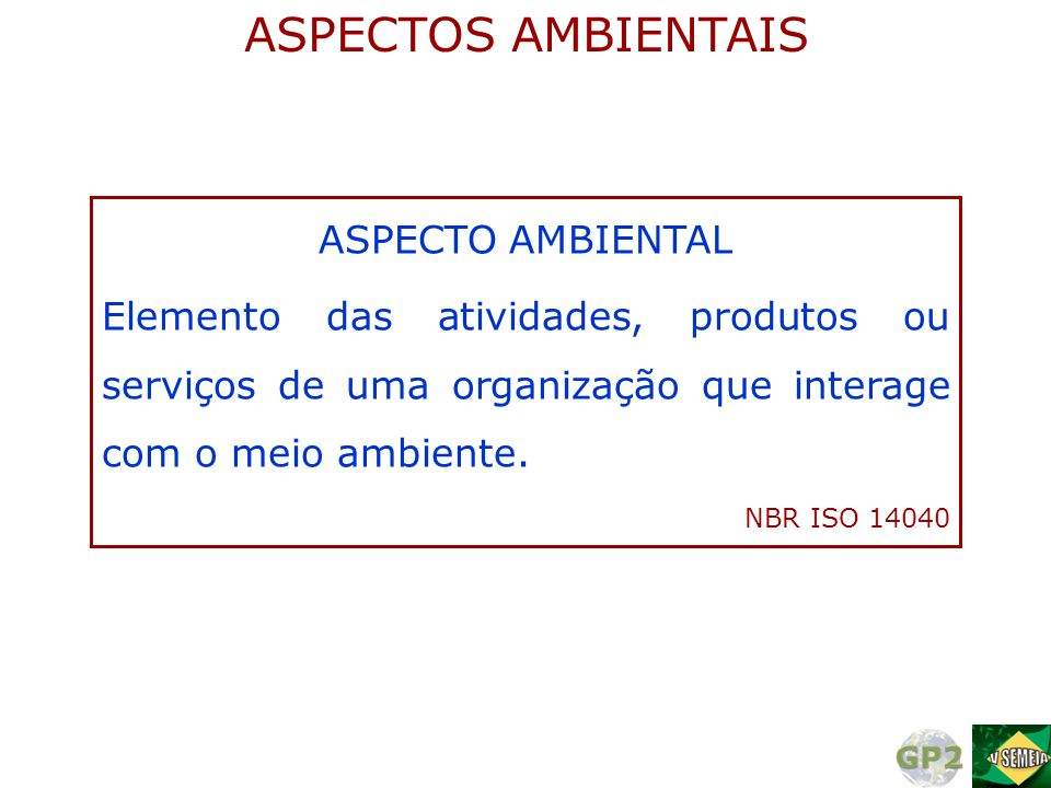ASPECTOS AMBIENTAIS ASPECTO AMBIENTAL