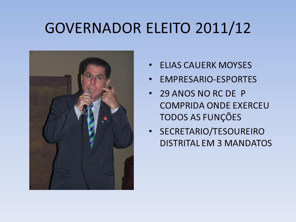 GOVERNADOR ELEITO 2011/12 ELIAS CAUERK MOYSES EMPRESARIO-ESPORTES