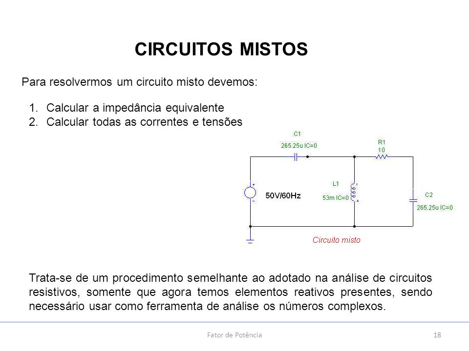 CIRCUITOS MISTOS Para resolvermos um circuito misto devemos:
