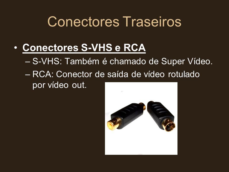 Conectores Traseiros Conectores S-VHS e RCA