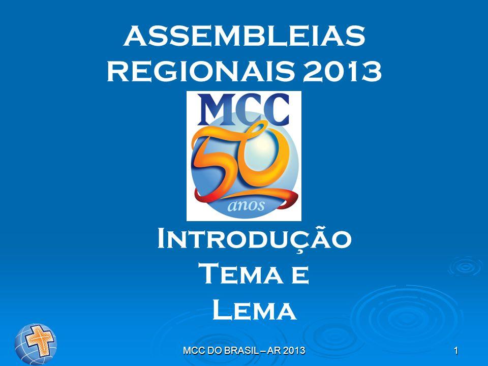 ASSEMBLEIAS REGIONAIS 2013 Introdução Tema e Lema