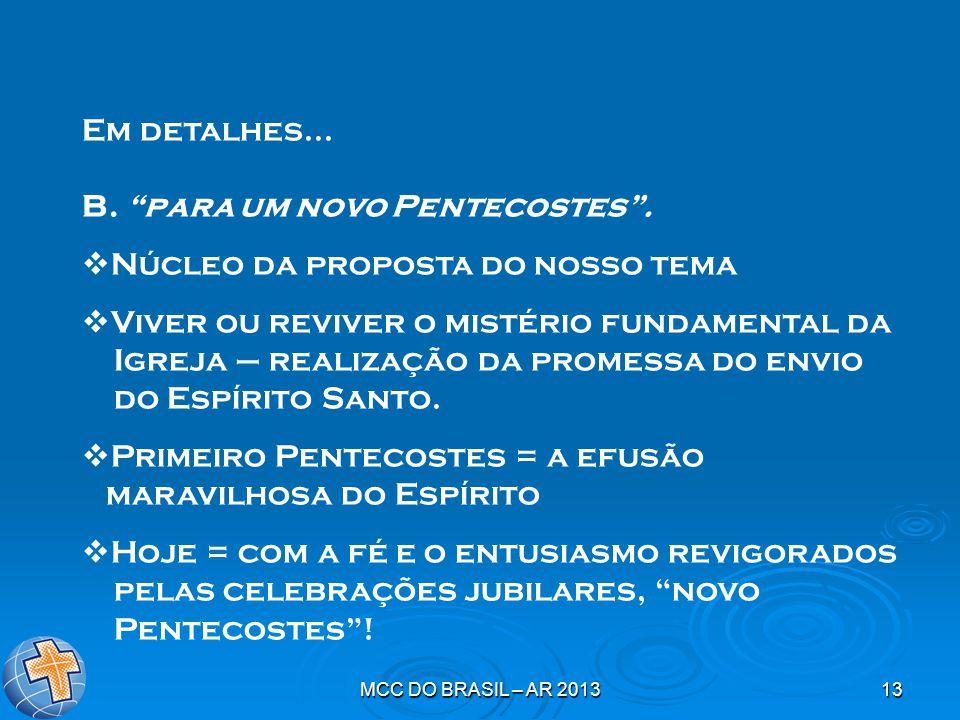 B. para um novo Pentecostes . Núcleo da proposta do nosso tema