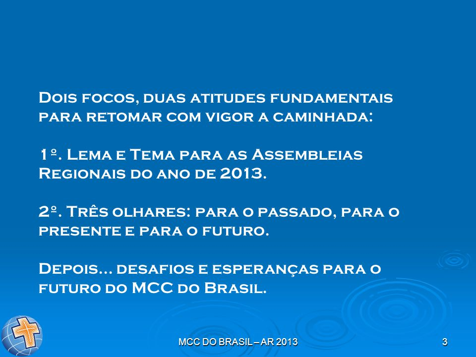 1º. Lema e Tema para as Assembleias Regionais do ano de 2013.