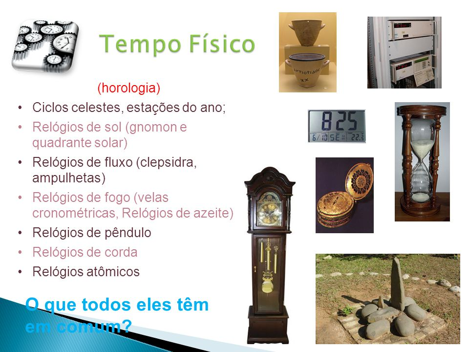 Tempo Físico O que todos eles têm em comum (horologia)