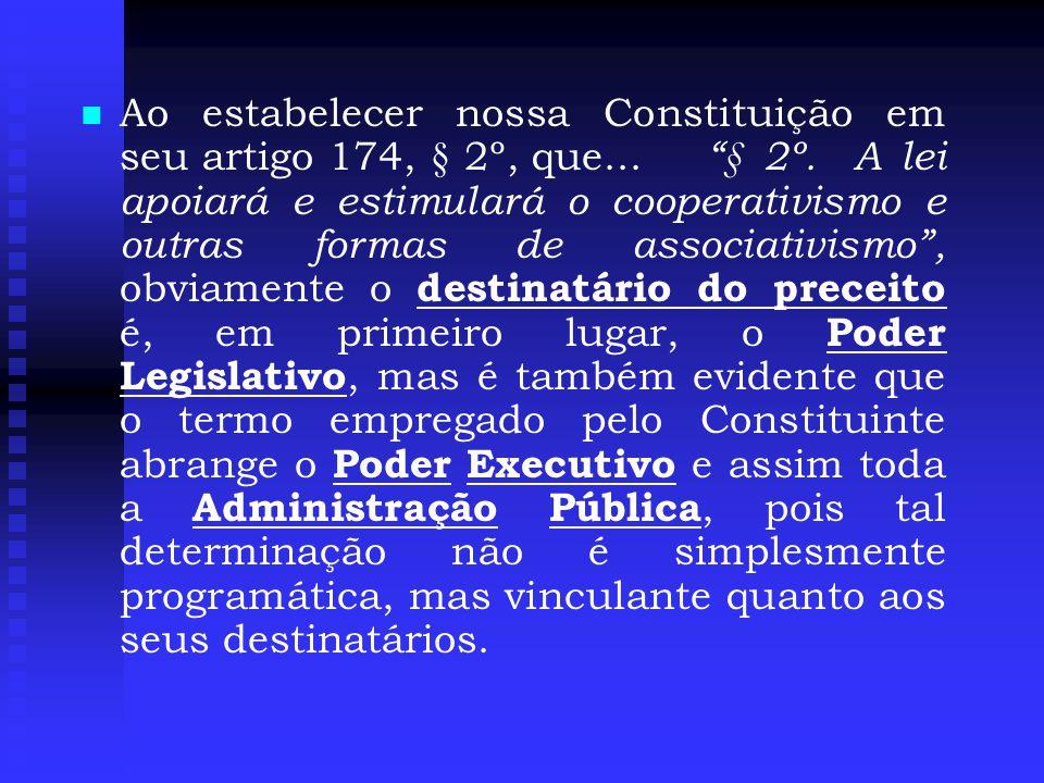 Ao estabelecer nossa Constituição em seu artigo 174, § 2º, que. § 2º