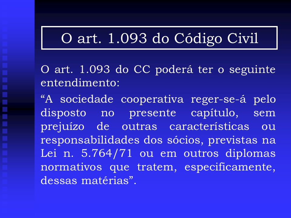 O art. 1.093 do Código Civil O art. 1.093 do CC poderá ter o seguinte entendimento: