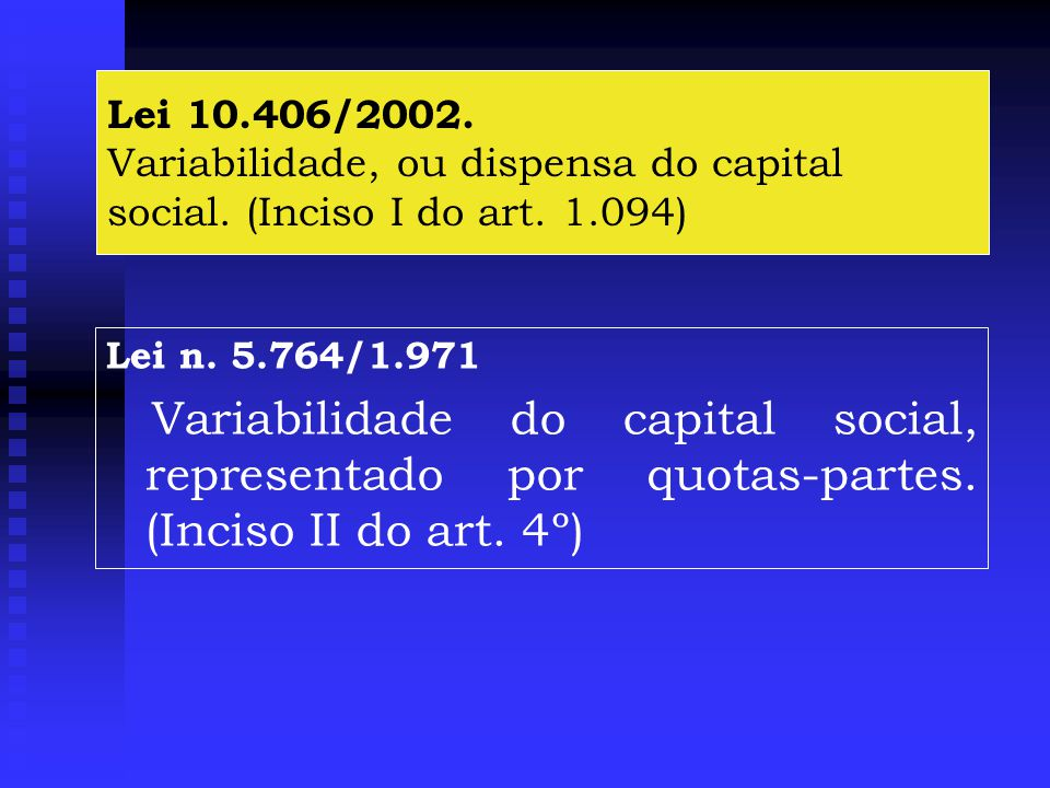 Lei 10. 406/2002. Variabilidade, ou dispensa do capital social
