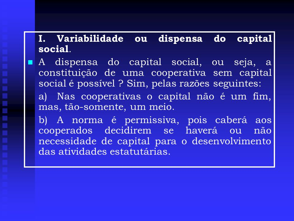 I. Variabilidade ou dispensa do capital social.