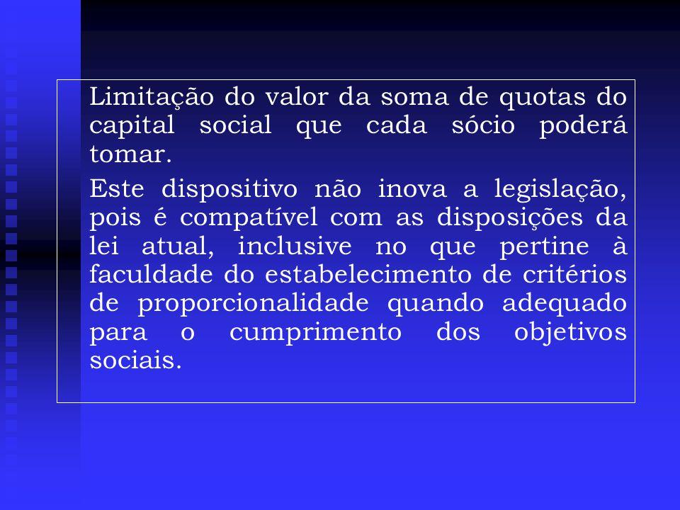 Limitação do valor da soma de quotas do capital social que cada sócio poderá tomar.