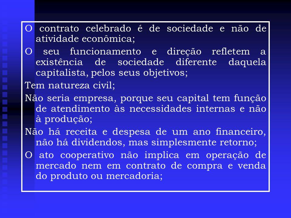 O contrato celebrado é de sociedade e não de atividade econômica;
