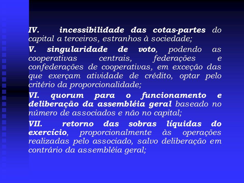 IV. incessibilidade das cotas-partes do capital a terceiros, estranhos à sociedade;