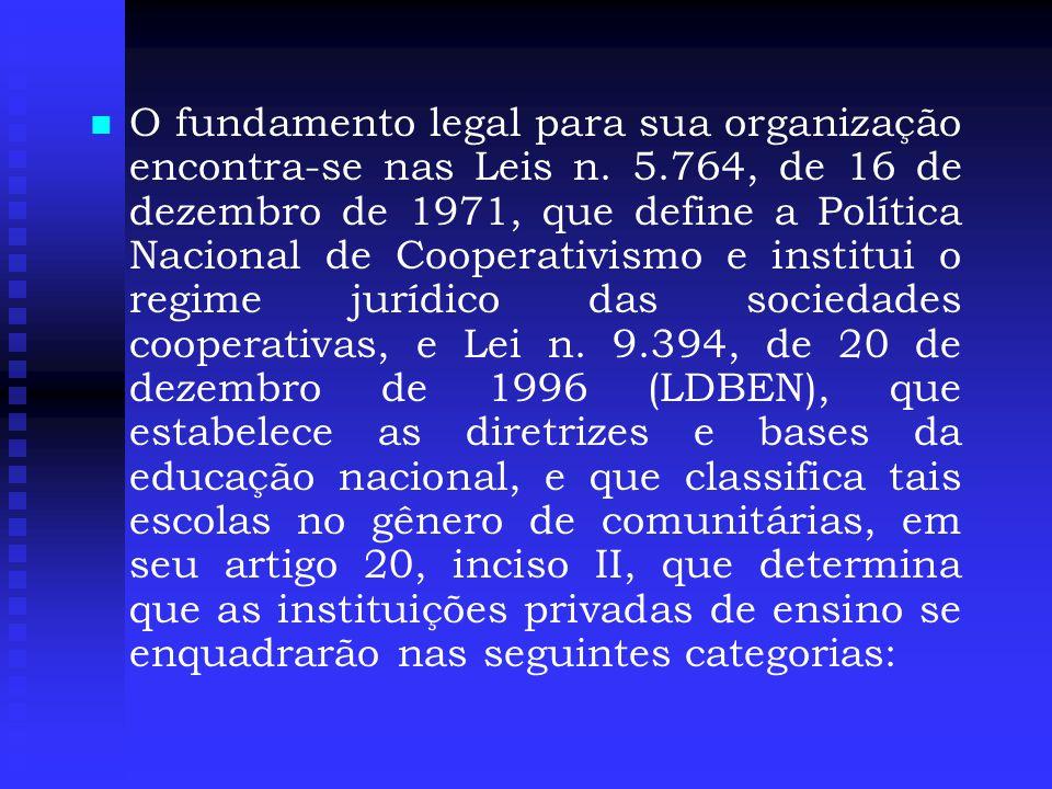 O fundamento legal para sua organização encontra-se nas Leis n. 5