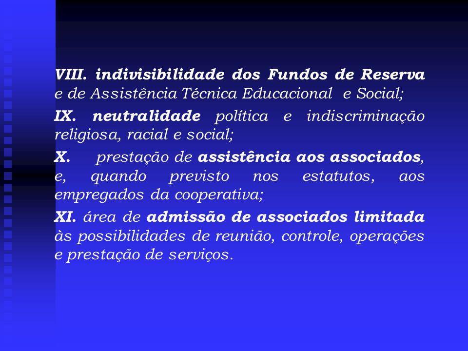 VIII. indivisibilidade dos Fundos de Reserva e de Assistência Técnica Educacional e Social;