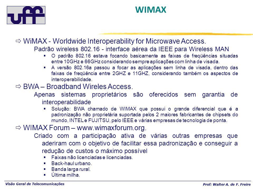 WIMAX WiMAX - Worldwide Interoperability for Microwave Access.