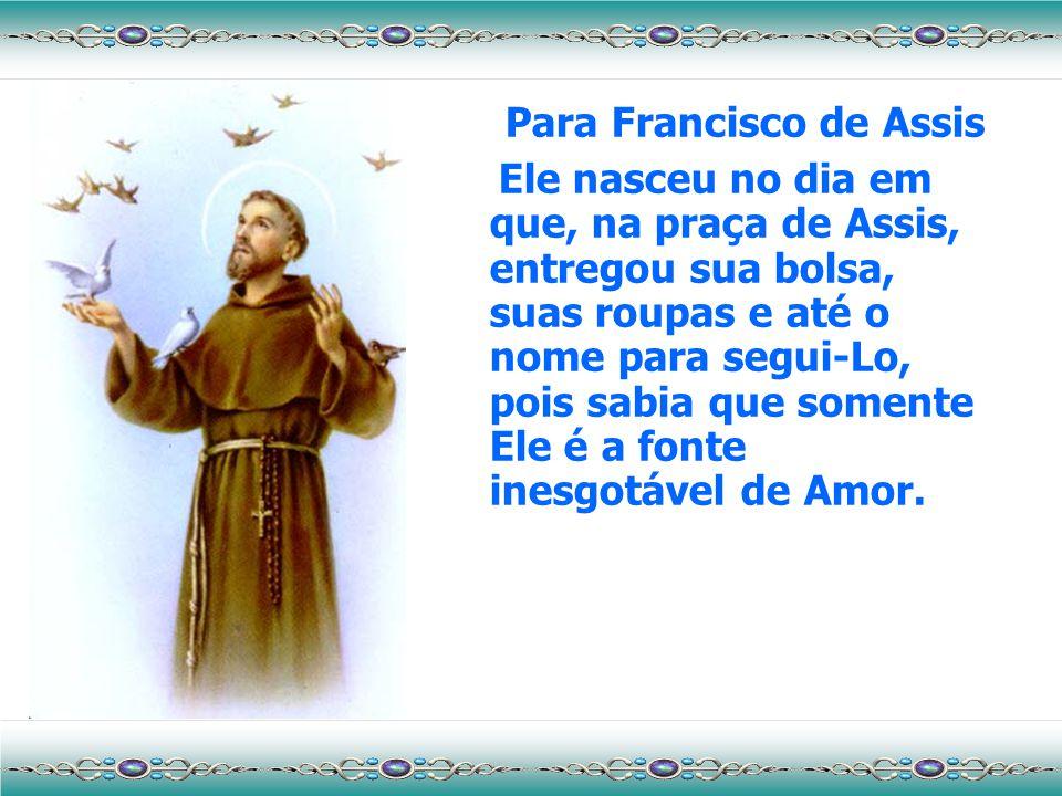 Para Francisco de Assis
