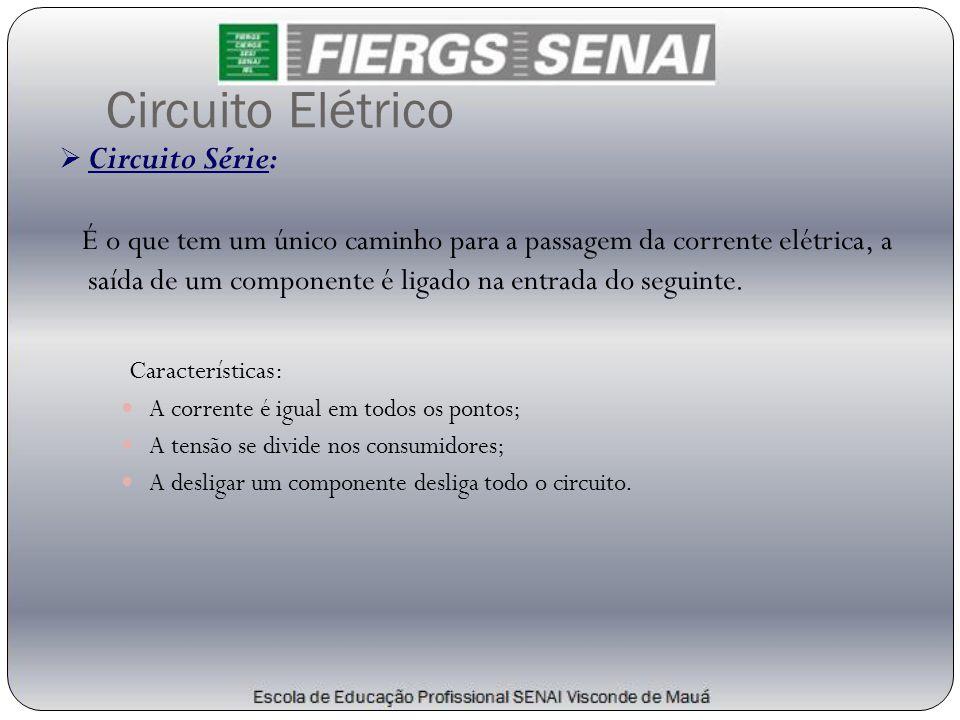 Circuito Elétrico Circuito Série: