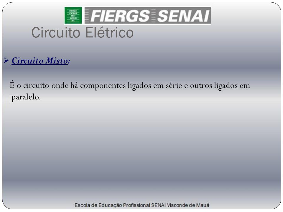 Circuito Elétrico Circuito Misto: