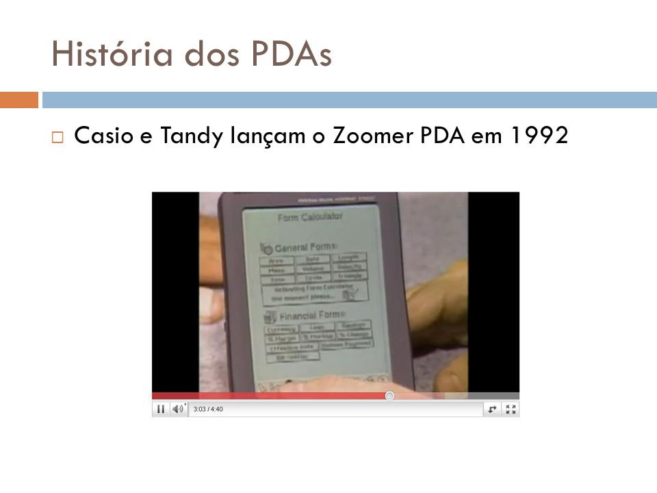 História dos PDAs Casio e Tandy lançam o Zoomer PDA em 1992