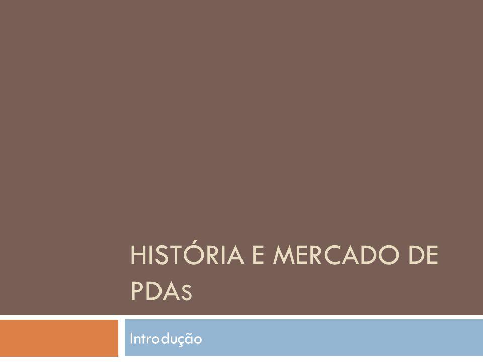 História e MERCADO de PDAS